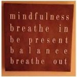 mindfulness breathe in be present balance breathe out